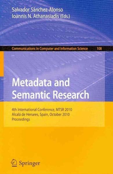 Metadata and Semantic Research: 4th International Conference, Mtsr 2009, Alcala De Henares, Spain, October 20-22,...