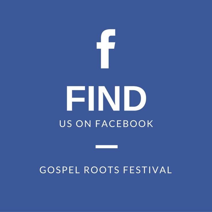 Gospel Roots Festival is on Facebook! #gospelroots