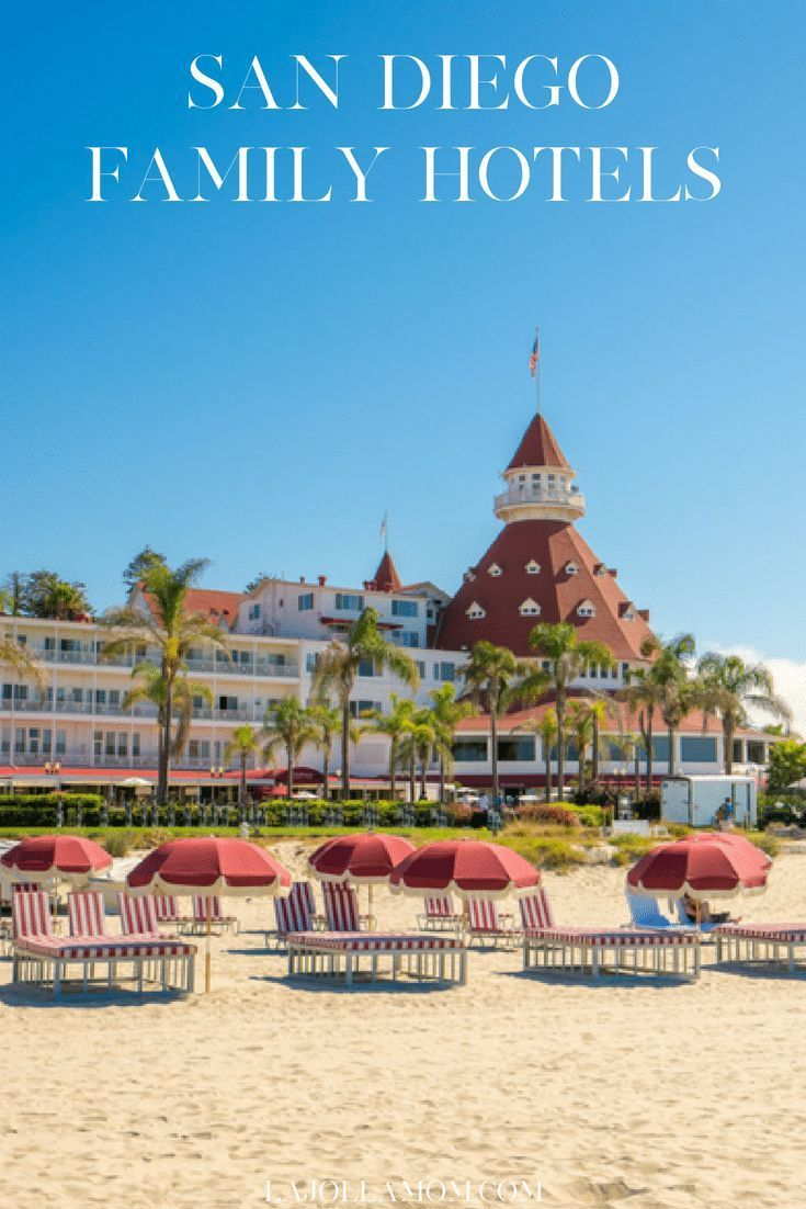 The Best Kid Friendly Hotels In San Diego San Diego