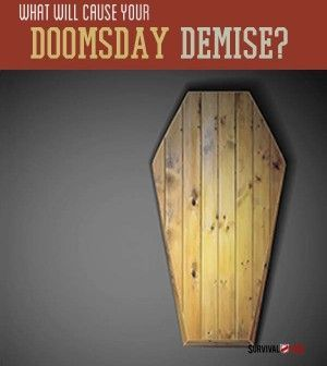 What Will Cause Your Doomsday Demise?