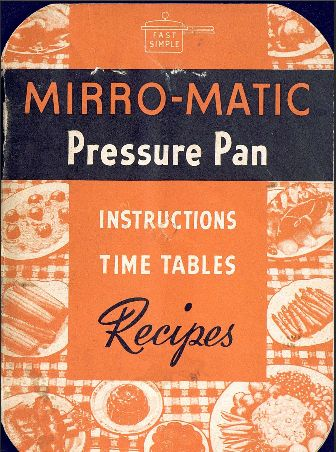 Mirro-Matic Vintage Pressure Pan Instruction Manual & Recipes Download Manufacturer Website: Mirro