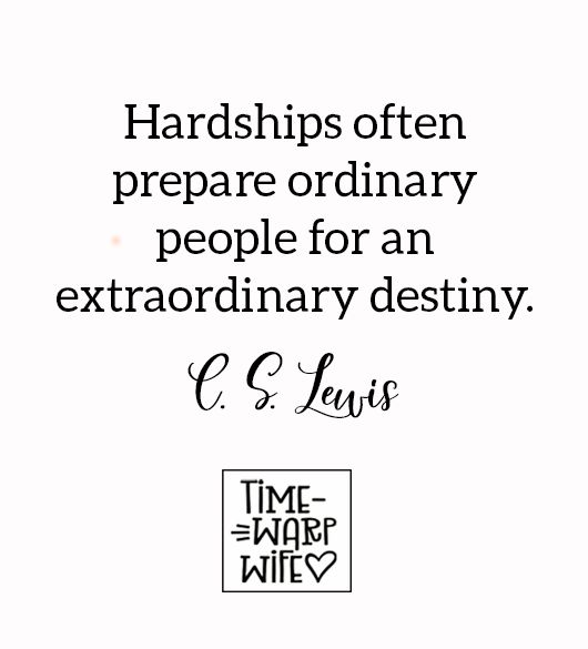 Hardships often prepare ordinary people for an