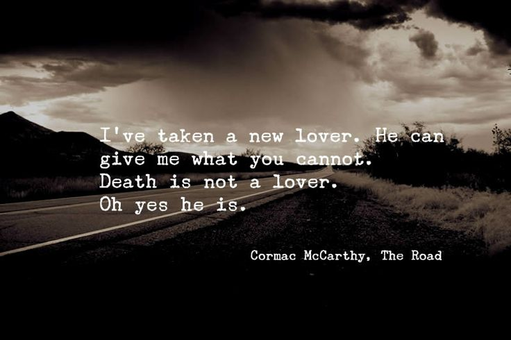 i ve taken a new lover ~cormac mccarthy the road the wandering  ~cormac mccarthy the road the wandering dervish lovers