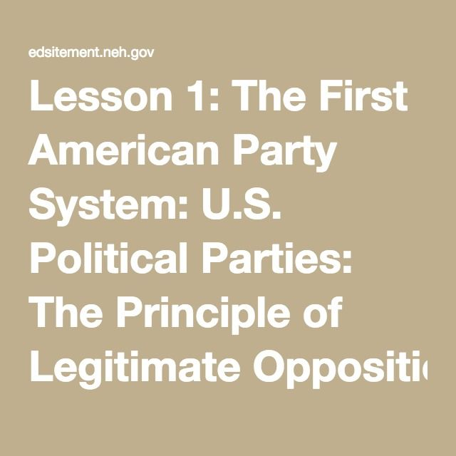 Lesson 1: The First American Party System: U.S. Political Parties: The Principle of Legitimate Opposition | EDSITEment