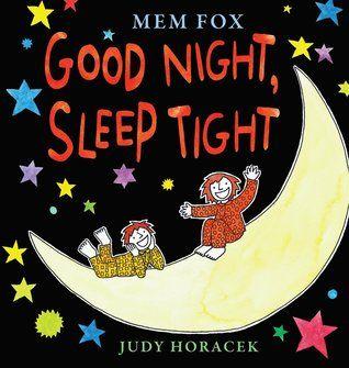 """""""Good Night, Sleep Tight"""" by Mem Fox"""