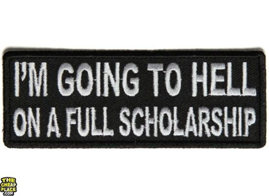 I'm Going to Hell on a Full Scholarship Patch