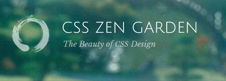 CSS Zen Garden. The beauty of CSS Design.