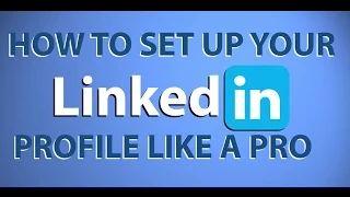 Oxbridge Academy - YouTube: How to Set Up Your LinkedIn Profile Like a Pro