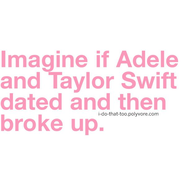 it would be warHard Day Humor, Best Songs, Taylors Swift, Awesome Pin, Quotes Songs Adele, Things, So Funny, Random Pin, Adele Song Quotes