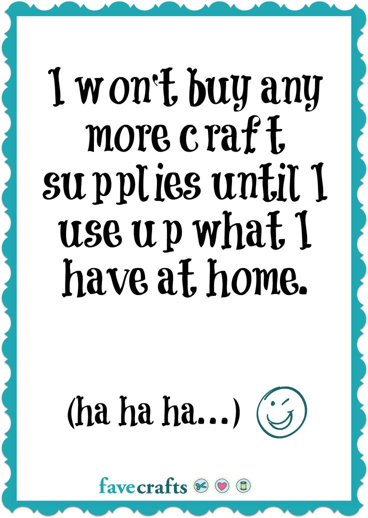 I swear, I won't buy anymore supplies. unless something new comes out. Or there's a sale. Or I need more of something. ;)