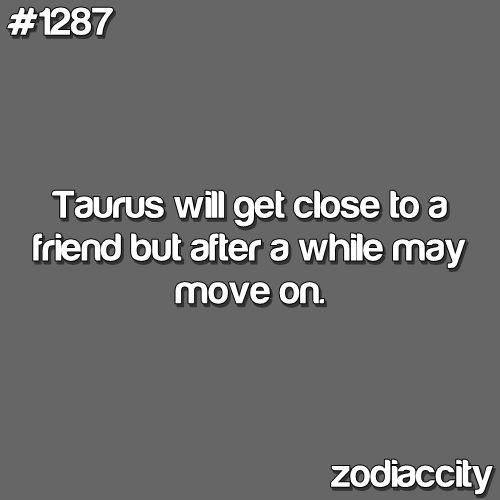 yup. no offense. it's just who i am.: Taurus Zodiac, Taurus Its