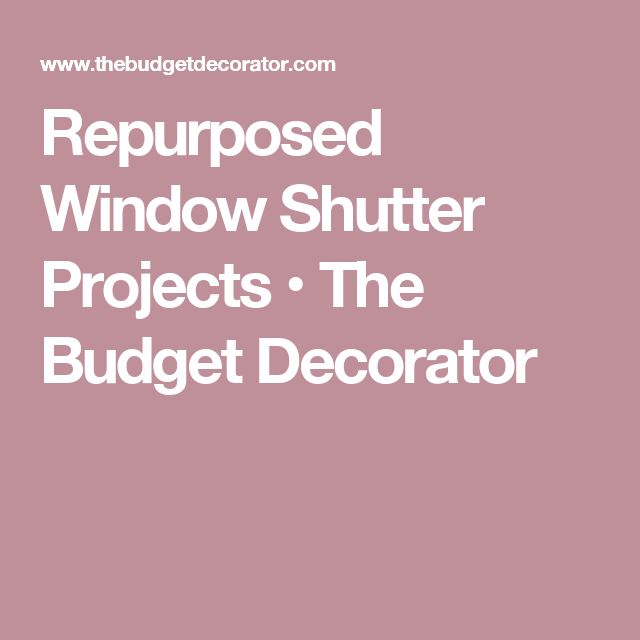 Repurposed Window Shutter Projects • The Budget Decorator