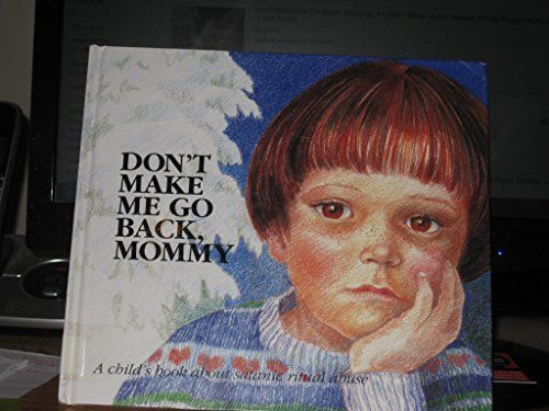 Don't Make Me Go Back, Mommy: A Child's Book about Satani... https://www.amazon.com/dp/0880703679/ref=cm_sw_r_pi_dp_x_wJf8xb41WX54E