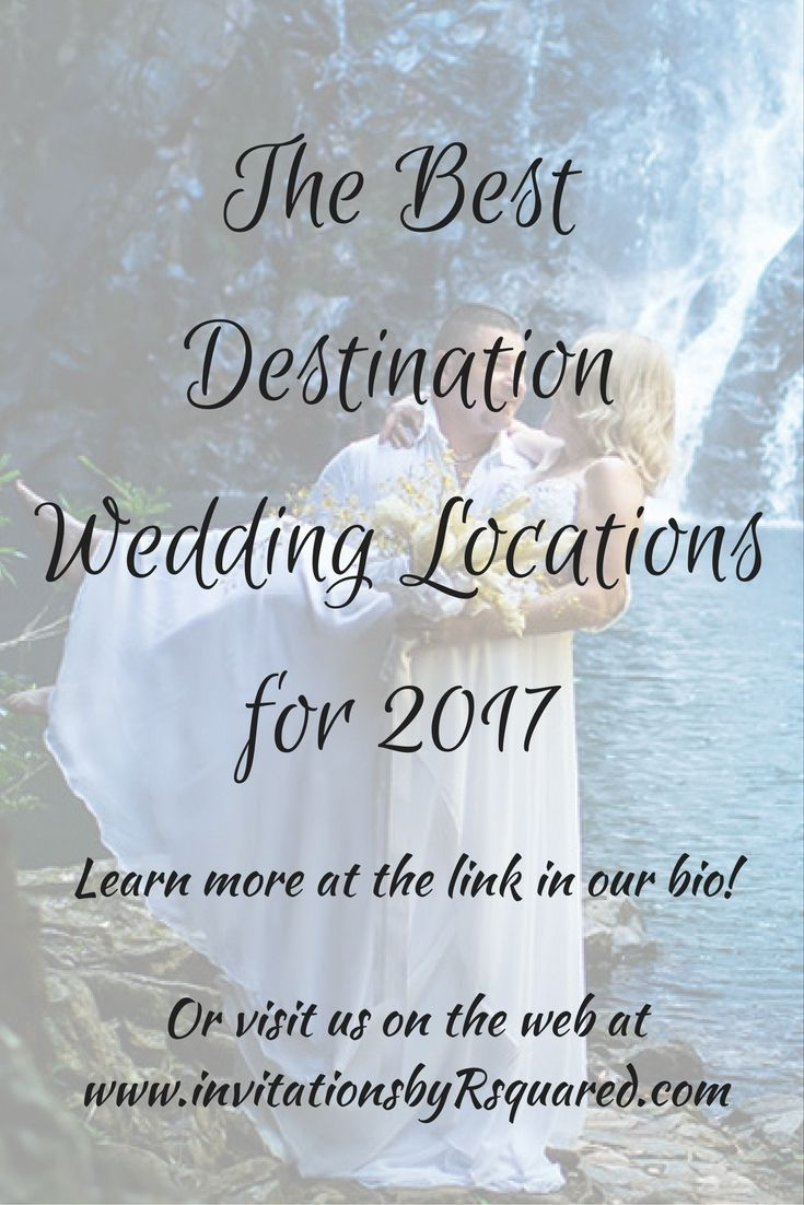 The Best Destination Wedding Locations For 2017