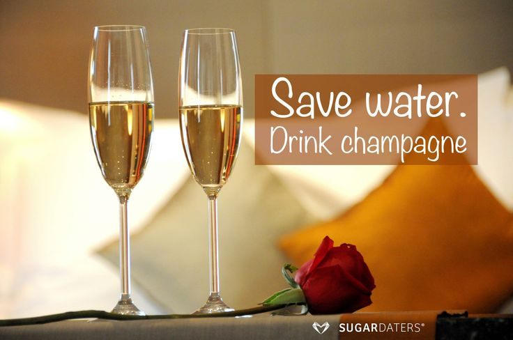 Save water, drink #champagne with your #sugardaddy