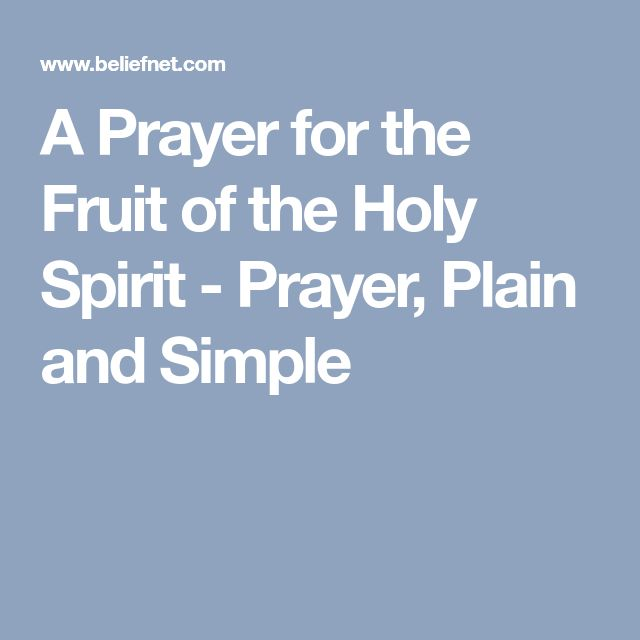 A Prayer for the Fruit of the Holy Spirit - Prayer, Plain and Simple