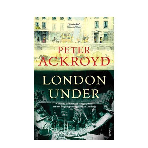 London Under - Peter Ackroyd