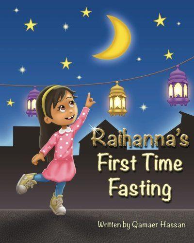 A Crafty Arab: 99 Ramadan Children Books - Raihanna's First Time Fasting by Qamaer Hassan