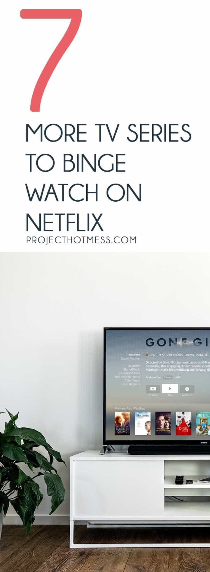 Here's a whole list of TV series to binge watch on Netflix. No need to wait for new episodes to be released! Put your comfy pants on and get your binge on!!