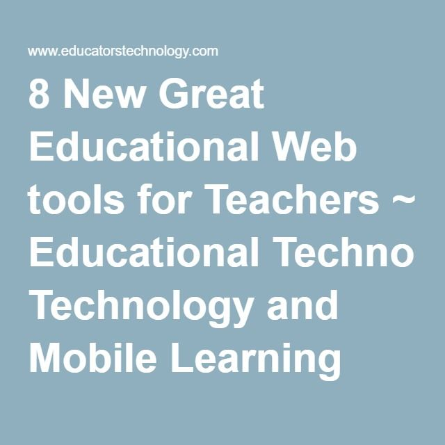 8 New Great Educational Web tools for Teachers Mobile