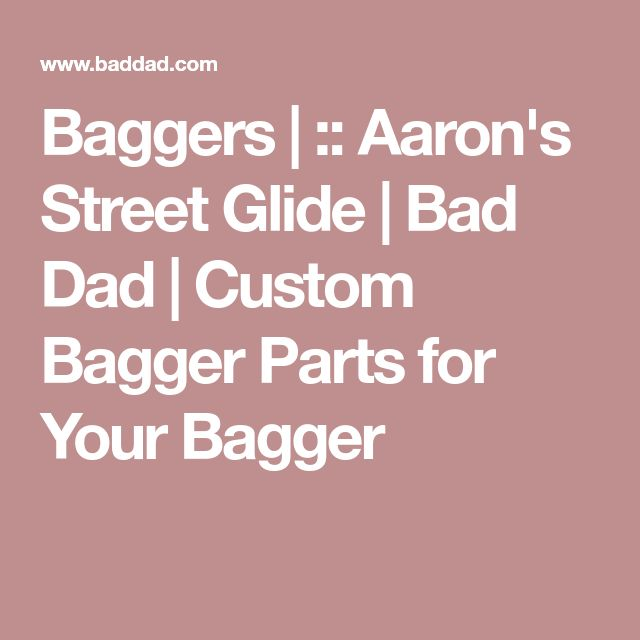 Baggers | :: Aaron's Street Glide | Bad Dad | Custom Bagger Parts for Your Bagger