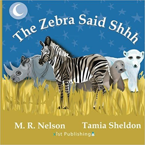 The Zebra Said Shhh: M. R. Nelson, Tamia Sheldon: 9781623954406: Amazon.com: Books