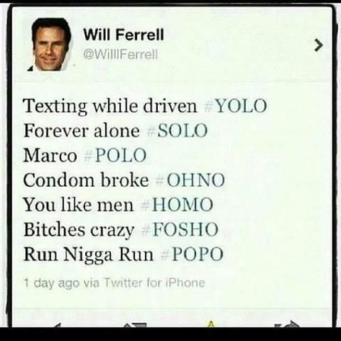 Aaahahaha he would.: Yolo, Random Funny, Funny Things, Funny Shit, Giggl, Funny Stuff, Smile, Hilarious, Will Ferrell