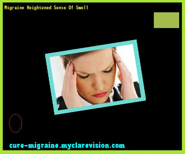 Migraine Heightened Sense Of Smell 102237 - Cure Migraine