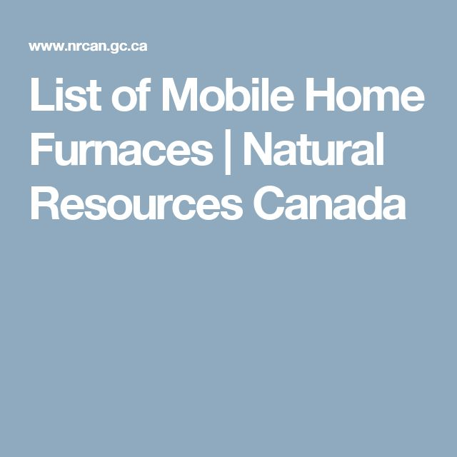List of Mobile Home Furnaces | Natural Resources Canada