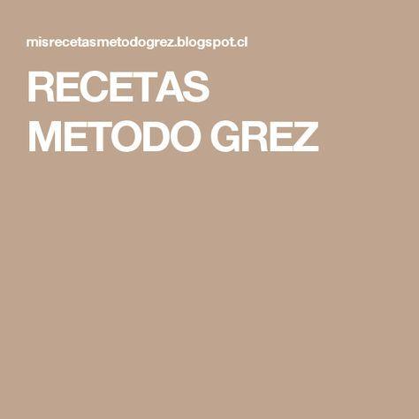 RECETAS METODO GREZ