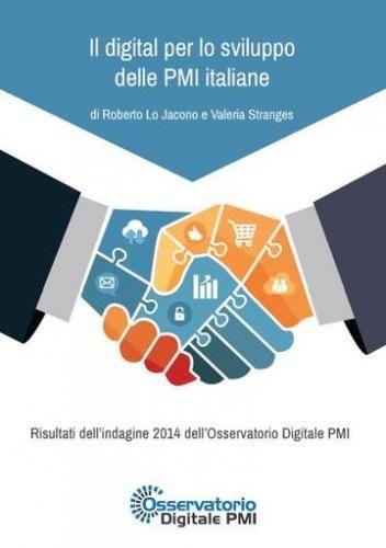 Il #digital per lo sviluppo delle pmi italiane  ad Euro 4.99 in #Roberto lo jacono valeria stranges #Book piccole imprese