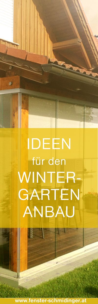 Sammle neue Ideen für deinen Wintergarten Anbau aus Glas!