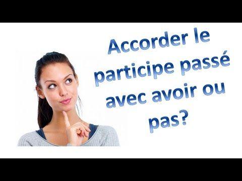 Vidéo 2'05  (Français) - Niv.Intermédiaire - ACCORD du PARTICIPE PASSÉ avec AVOIR  - https://www.youtube.com/watch?v=gJZUUrC3ncU&feature=youtu.be