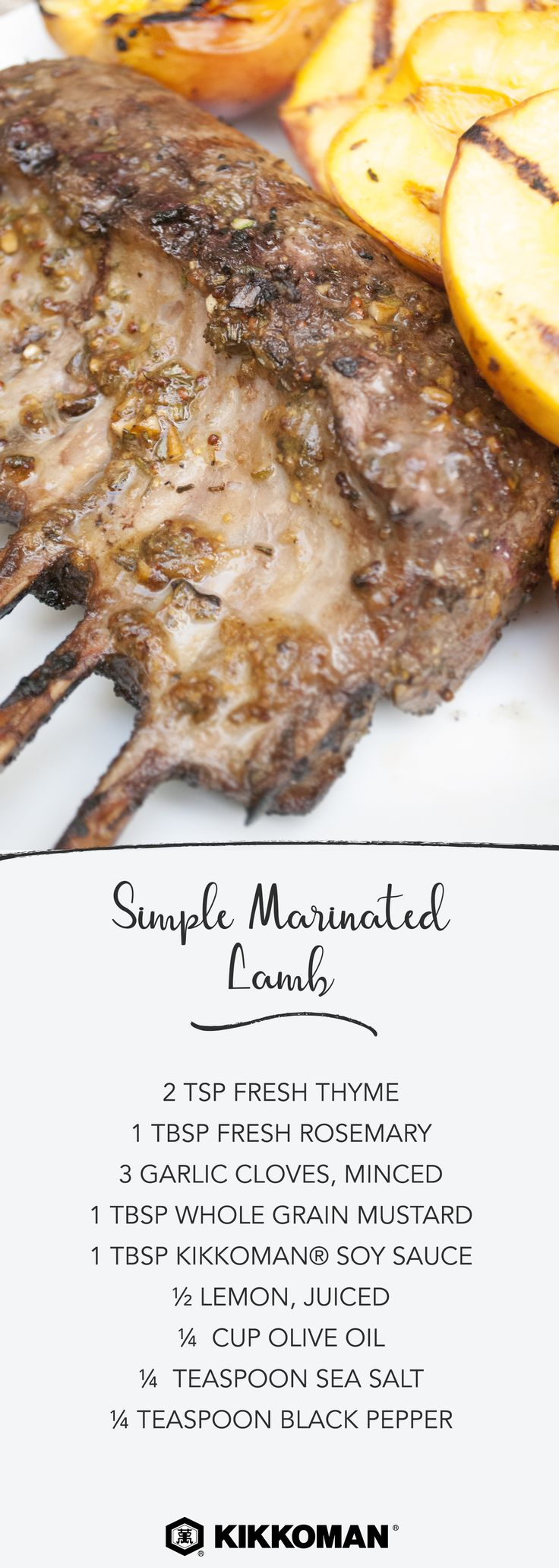 Simple Marinated Lamb   With just 10 minutes of prep, marinate lamb overnight in a mixture of lemon juice, mustard, Kikkoman®️ Soy Sauce, plus fresh herbs and spices. This easy grilled lamb pairs perfectly with grilled peaches, green salad, or oven-roasted potatoes.   Check out KikkomanUSA.com for a huge collection of grilling recipes and side dishes.
