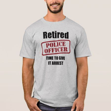 Retired Police Officer T-Shirt - click to get yours right now!