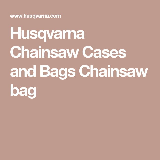 Husqvarna Chainsaw Cases and Bags Chainsaw bag