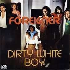 Foreigner - Dirty White Boy/Rev On The Red Line (Vinyl) at Discogs