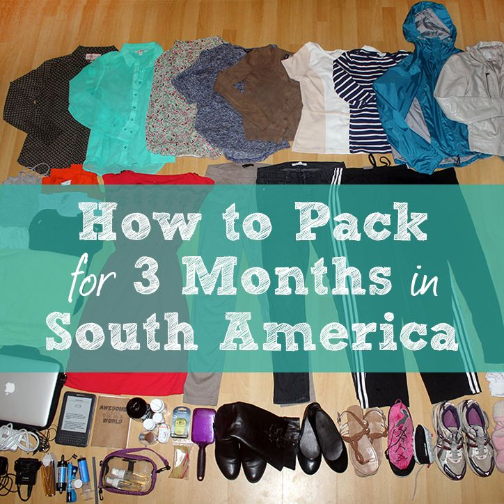 Amazing! How to pack for 3 MONTHS in SOUTH AMERICA