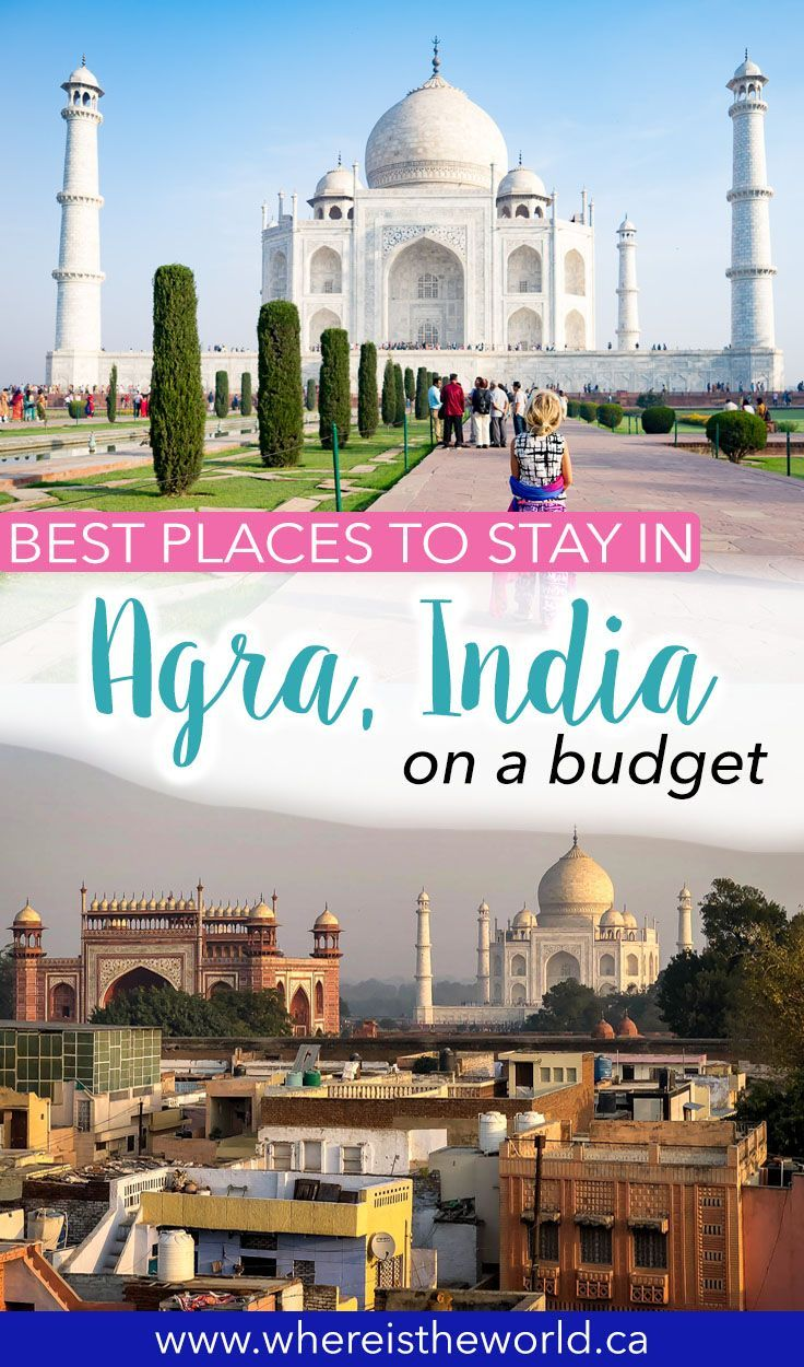 The Best Places To Stay in Agra On A Budget When Visiting The Taj Mahal | Travel  destinations in india, Family travel destinations, Taj mahal
