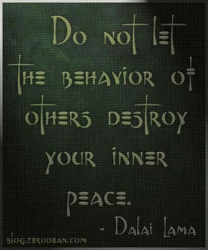 Do not let the behavior of others destroy your inner peace -- Dalai Lama #inspiration #quote