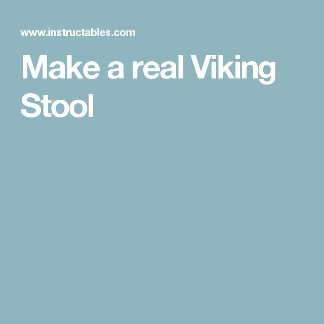 Make a real Viking Stool