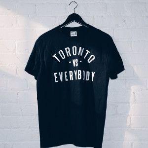 Toronto VS Everybody T-shirts
