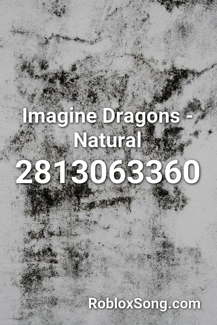 Imagine Dragons Natural Roblox Id Roblox Music Codes In 2020