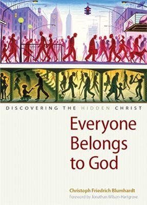 Everyone Belongs to God, by Christoph Blumhardt How can Christians represent the love of Christ in an age when Christianity has earned a bad name from centuries of intolerance and cultural imperialism? Is it enough to love and serve your neighbor? Can you be a missional Christian without a church? 2016 Illumination Medalist