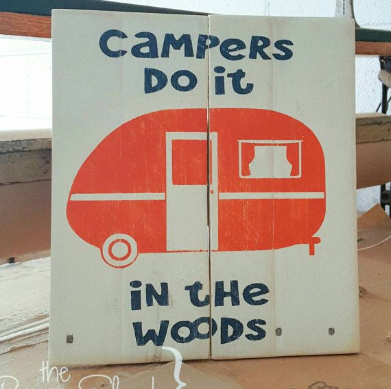 Funny camping pallet sign Campers do it in the woods measures approximately 9 x 11. This wood sign is hand painted on pallet wood. This sign has a