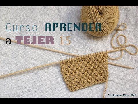 Curso APRENDER A TEJER CON DOS AGUJAS (Cap 15) Punto de arroz doble | Oh, Mother Mine DIY!! | Bloglovin'