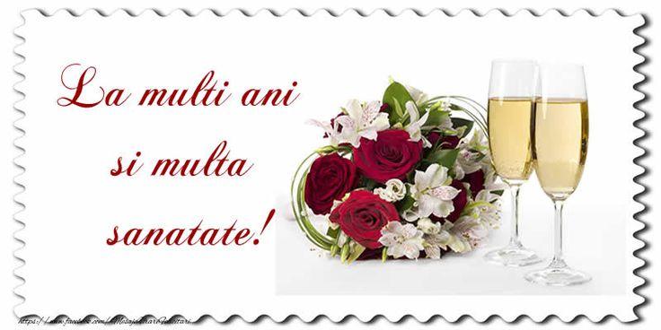 Felicitari de la multi ani cu flori si sampanie - La multi ani si multa sanatate!