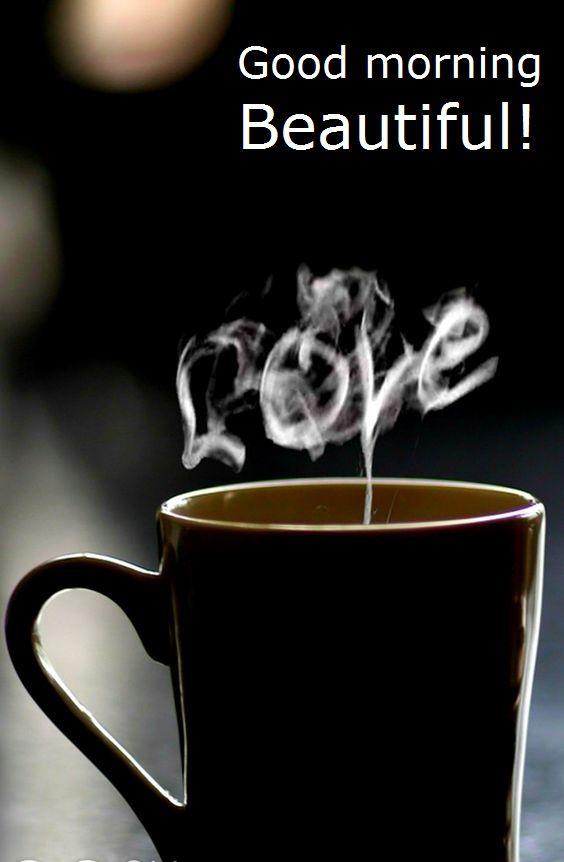 Good morning Beautiful!... have a good morning kiss