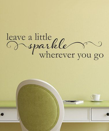 Love this 'Leave A Little Sparkle' Wall Decal by Wallquotes.com by Belvedere Designs on #zulily! #zulilyfinds