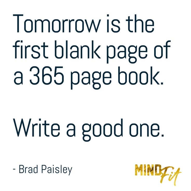 My favourite New Year quote: tomorrow is the first blank page of a 365 page book.  Write a good one.  Have a safe, fun and relaxing New Years Eve.  Bring on 2017 its gonna be HUGE!   #MINDFitNZ